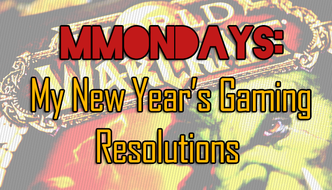MMOnday: My New Year's Gaming Resolutions