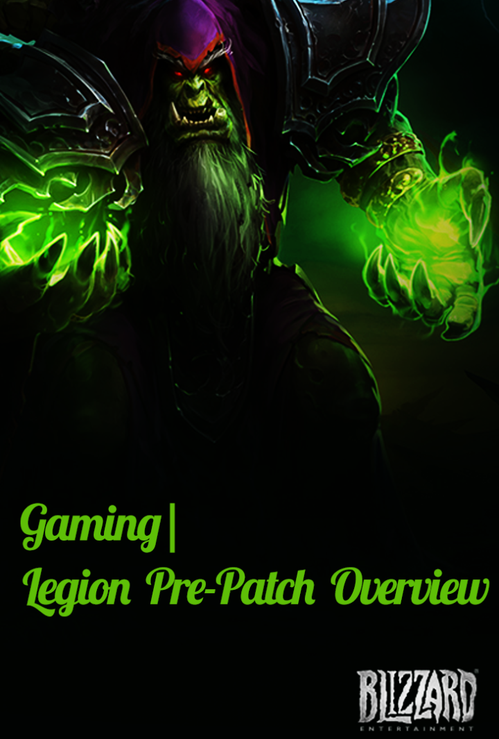 Gaming| World of Warcraft Legion Pre Expansion Patch Overview