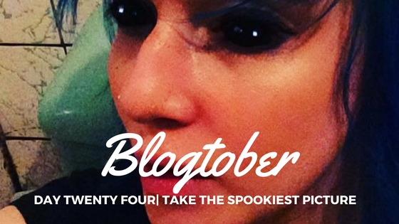 Blogtober| Day Twenty Four – Take the Spookiest Picture