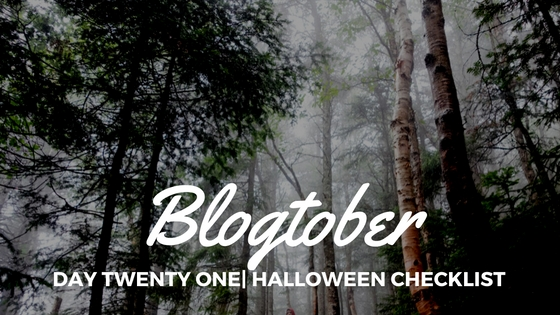 Blogtober| Day Twenty One – Halloween Checklist