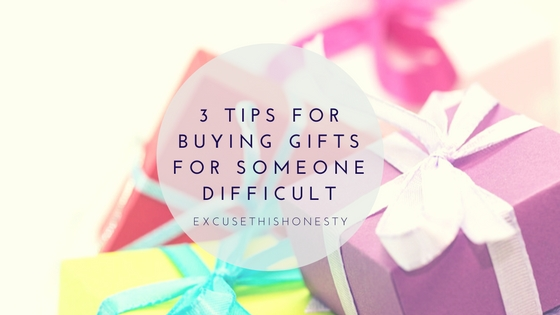 Lifestyle | 3 Tips for Buying Gifts for Someone Difficult