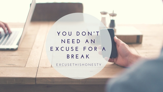Lifestyle| You Don't Need an Excuse for a Break
